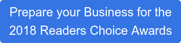 Prepare your Business for the 2018 Readers Choice Awards
