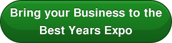 Bring your Business to the Best Years Expo