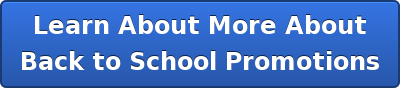 Learn About More About Back to School Promotions