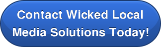 Contact Wicked Local Media Solutions Today!