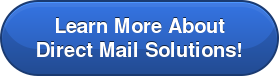 Learn More About Direct Mail Solutions!