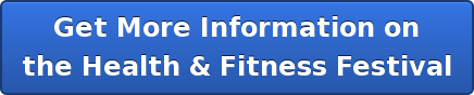 Get More Information on the Health & Fitness Festival
