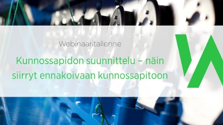 Katso tallenne webiinaarista: Kunnossapidon suunnittelu – näin siirryt ennakoivaan kunnossapitoon