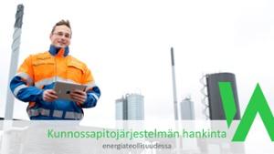 Lataa maksuton opas: Kunnossapitojärjestelmän hankinta energiateollisuudessa