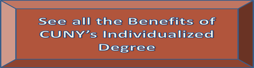 See all the Benefits ofCUNY's Individualized Degree