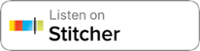 Listen on Stitcher Podcasts