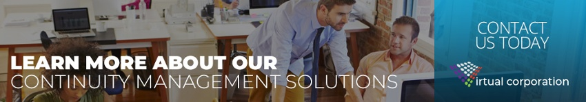 Learn more about our Continuity Management Solutions - Contact Us Today
