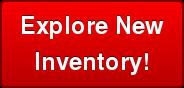 Explore New Inventory!