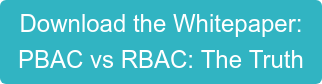 Download the Whitepaper: PBAC vs RBAC: The Truth