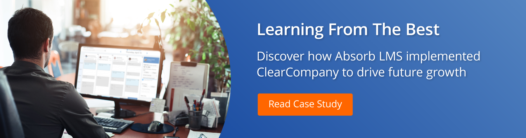 Absorb LMS ClearCompany Case Study CTA