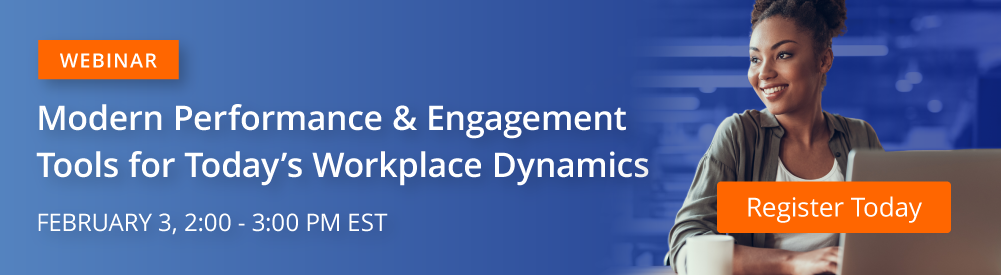 Modern Performance and Engagement Tools for Today's Workplace Dynamics
