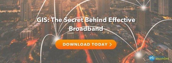 GIS: Secret Behind Effective Broadband
