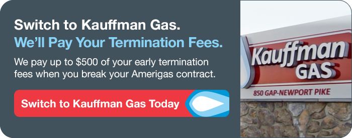 Switch to Kauffman Gas! We'll pay your termination fees!