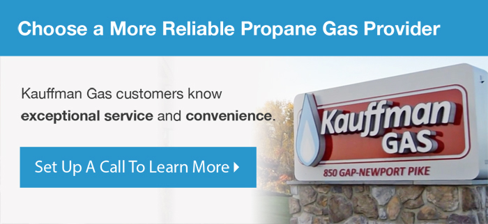 Choose a more reliable propane gas provider - call Kauffman Gas