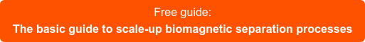 Free guide: The basic guide to scale-up biomagnetic separation processes