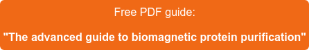 "Free PDF guide:  ""The advanced guide to biomagnetic protein purification"""
