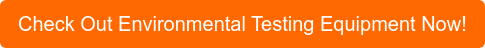 Check Out Environmental Testing Equipment Now!