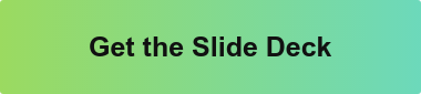 Get the Slide Deck