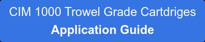 CIM 1000 Trowel Grade Cartdriges Application Guide