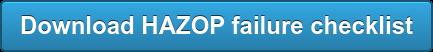 Download HAZOP failure checklist