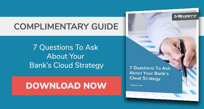 Download these 7 questions to ask about your bank's cloud strategy