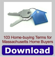 Download 103 Home-buying Terms for Massachusetts Home Buyers