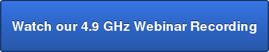 Watch our 4.9 GHz Webinar Recording