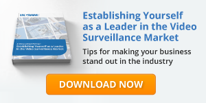 Establishing Yourself as a Leader in the Video Surveillance Market