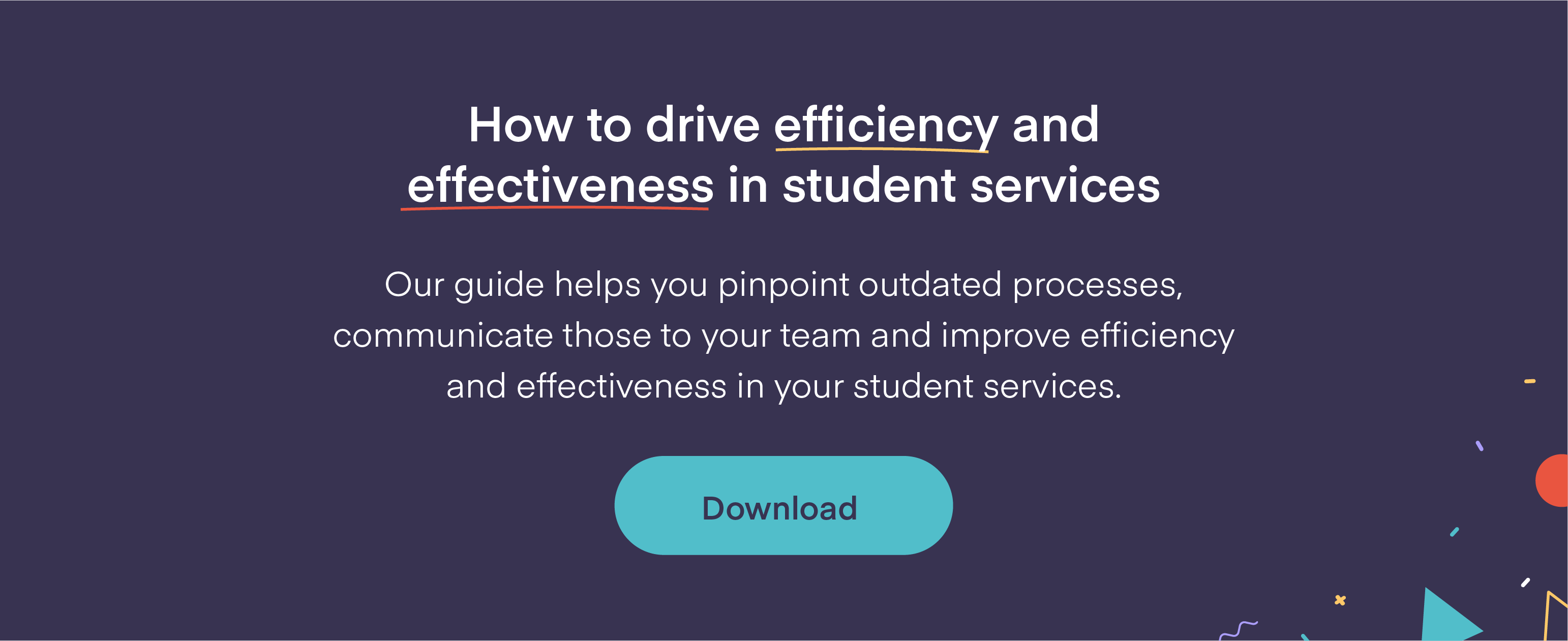 How to drive efficiency and effectiveness in student services download button