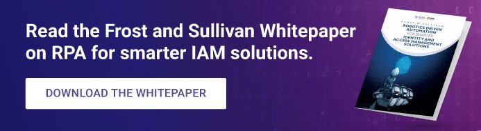 Read the Frost and Sullivan Whitepaper on RPA for smarter IAM solutions.