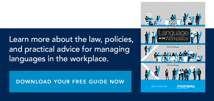 learn more about the law, policies, and practical advice for managing languages in the workplace