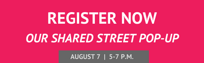 Register now for Our Shared Street Pop-Up event