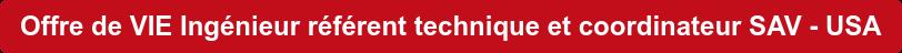 Offre de VIE Ingénieur référent technique et coordinateur SAV - USA
