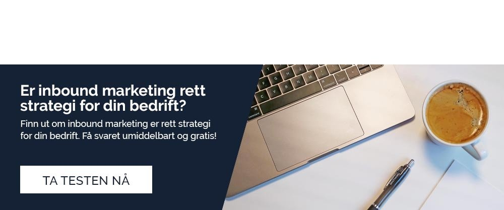 CTA: Er inbound marketing rett strategi for din bedrift?