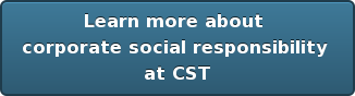 Learn more about  corporate social responsibility  at CST
