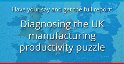 There is still time to have your say: Report: Finding a Productivity Puzzle diagnosis for UK Manufacturing