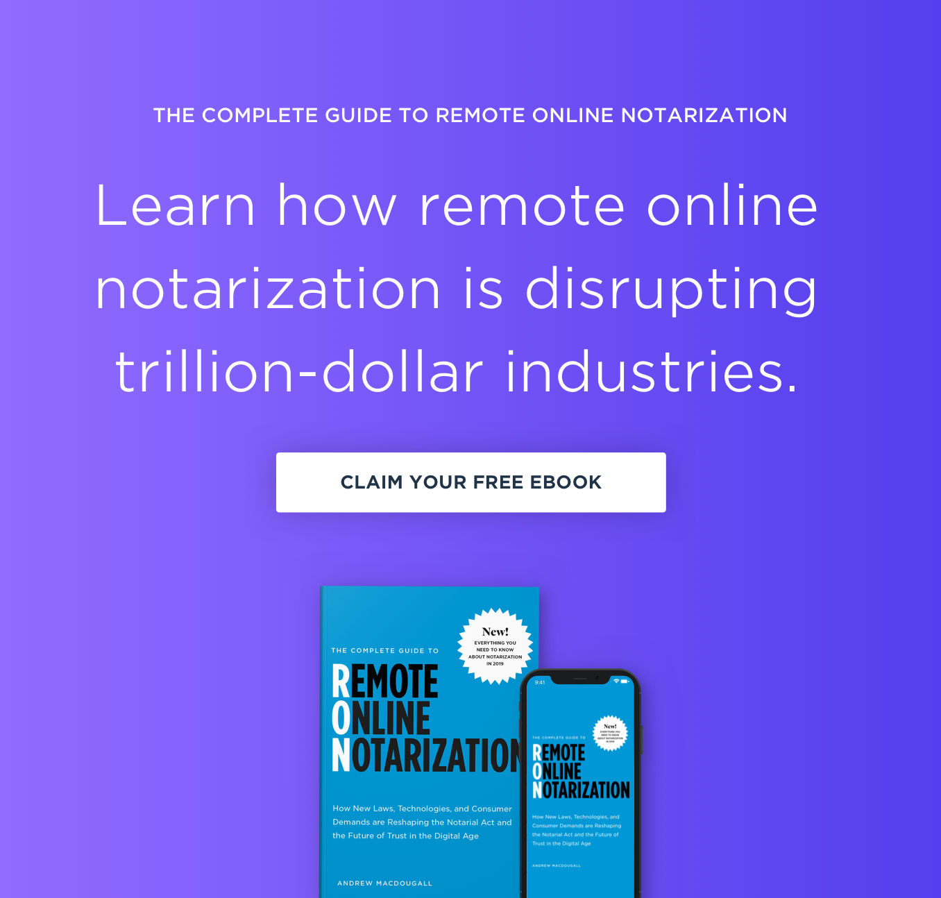 Learn how remote online notarization is disrupting trillion-dollar industries.