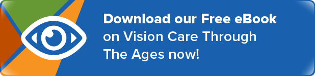 Download our Free eBook on Vision Care Through The Ages Now!