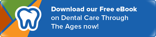 Download our Free eBook on Dental Care Through The Ages now!