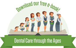 Free E-book: Dental Care through the Ages