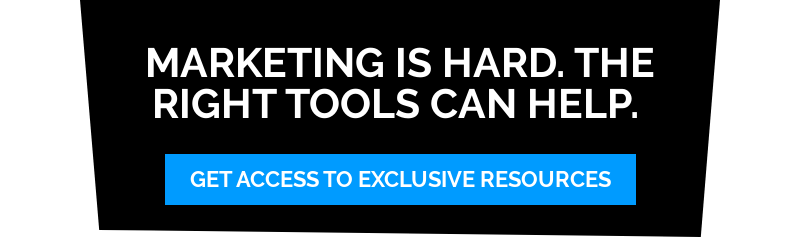 Marketing is hard. The right tools can help. Get access to exclusive resources