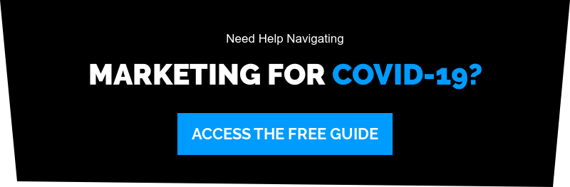 Need Help Navigating  Marketing for COVID-19? Access The Free Guide