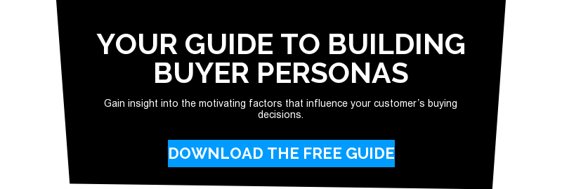 Your Guide to Building Buyer Personas  Gain insight into the motivating factors that influence your customer's buying  decisions. Download the free Guide