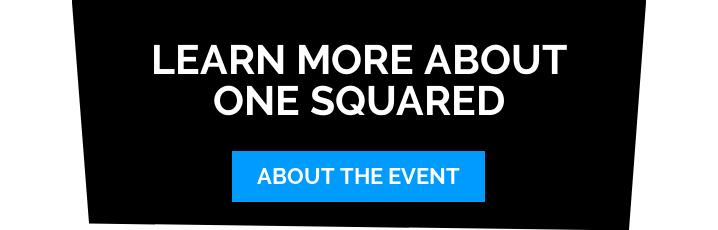 Learn more about One Squared 2019 About the Event