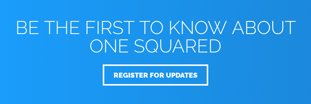 Be the first to know about One Squared 2019 Register for Updates