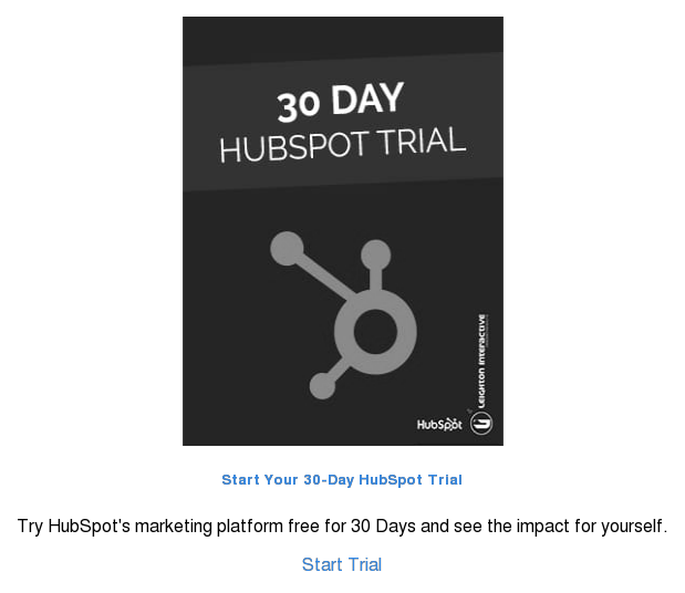 HubSpot 30 Day Trial  Ready to see the impact of inbound marketing?  Start Trial