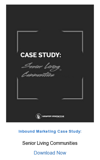 Inbound Marketing Case Study:  Senior Living Communities  Download Now