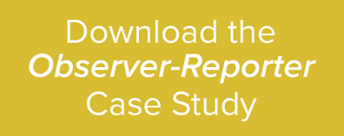 Download the Observer-Reporter Case Study
