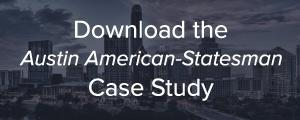Download the Austin American-Statesman Case Study