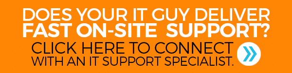 Click here to connect with on Onsite Support Specialist >>